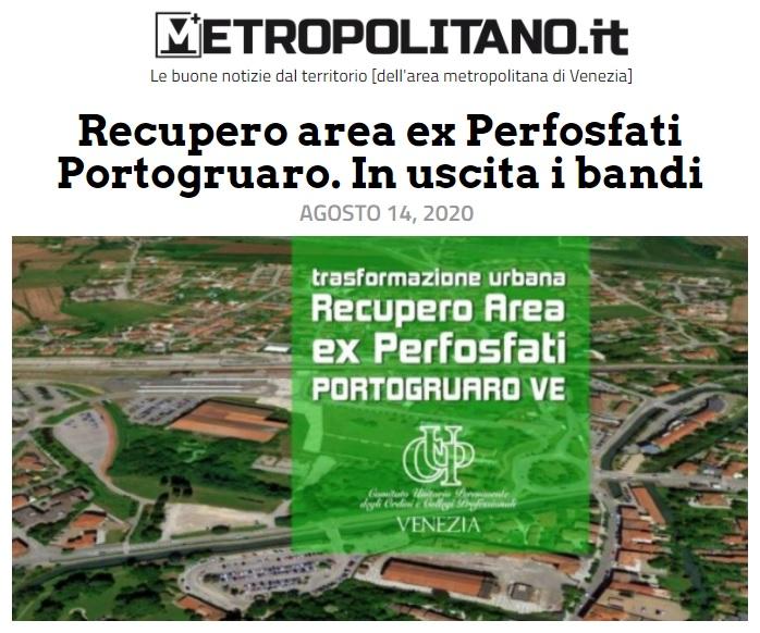 14 agosto 2020 - METROPOLITANO.IT Area Ex Perifosfati Portogruaro - Ordine Ingegneri Venezia Ing. Mariano Carraro